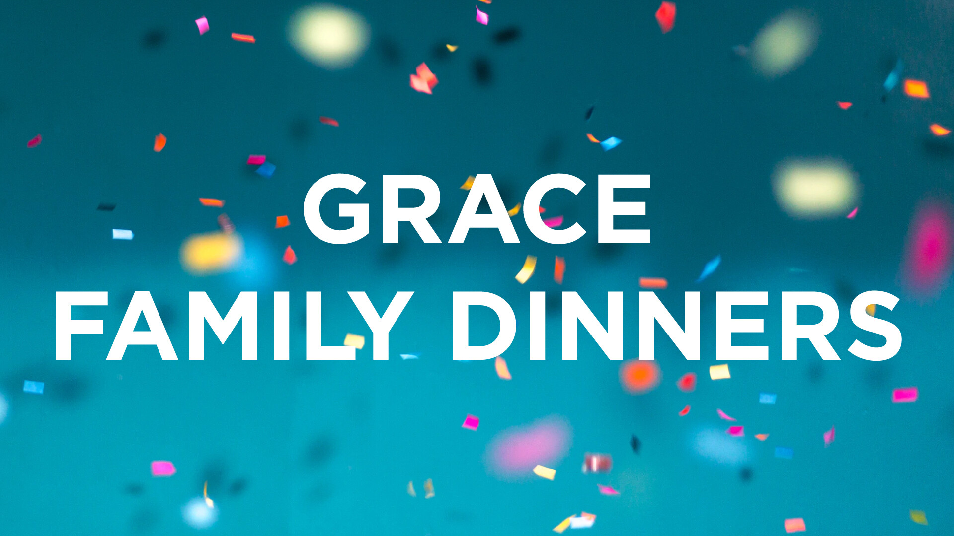 Grace Family Dinners - Wednesdays 5:30 PM
