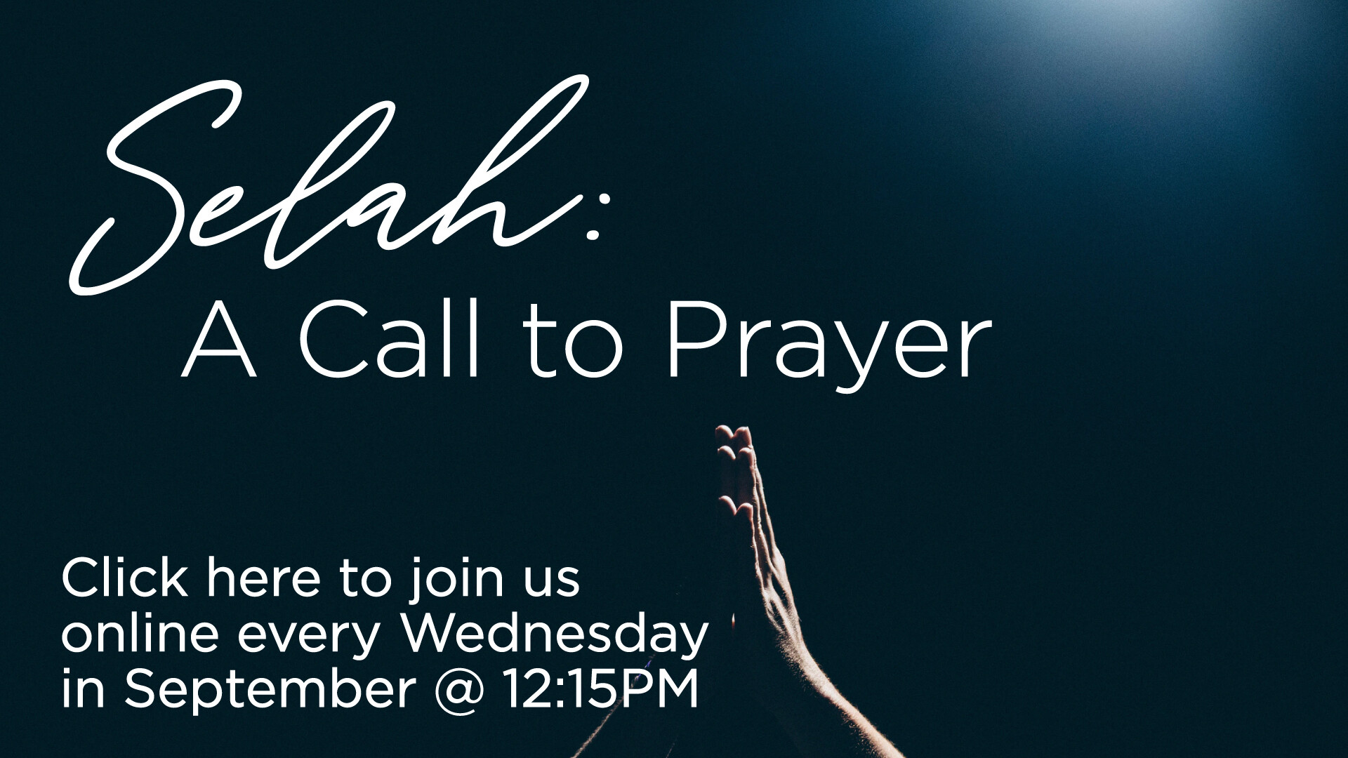 Selah: A Time of Reflection and Intercession - Wednesdays 12:15 PM